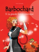 Couverture BD La grande fusion cosmique, aux Éditions de la Chaussette